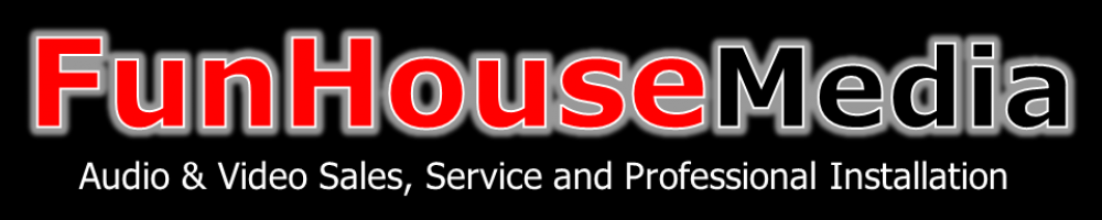 Home Theater and Home Audio | Surround Sound | Since 1997 | FunHouse AV